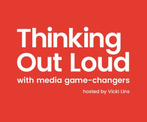 THINKING OUTLOUD PODCAST (CTAM) – Episode #30: Reimagining the Viewer Experience